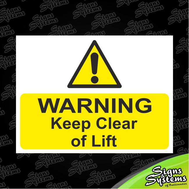 Workshop Signs/Keep Clear of Lift