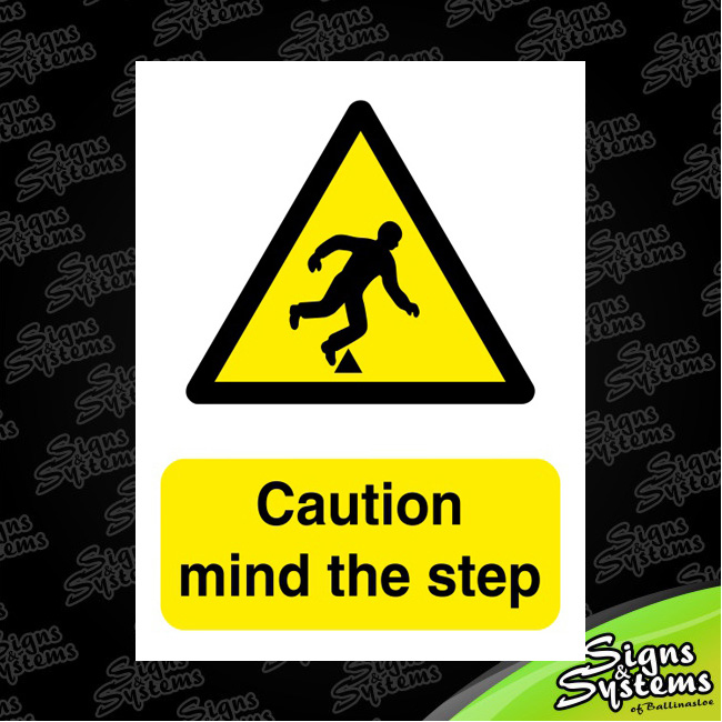 Workshop Signs/Mind The Step