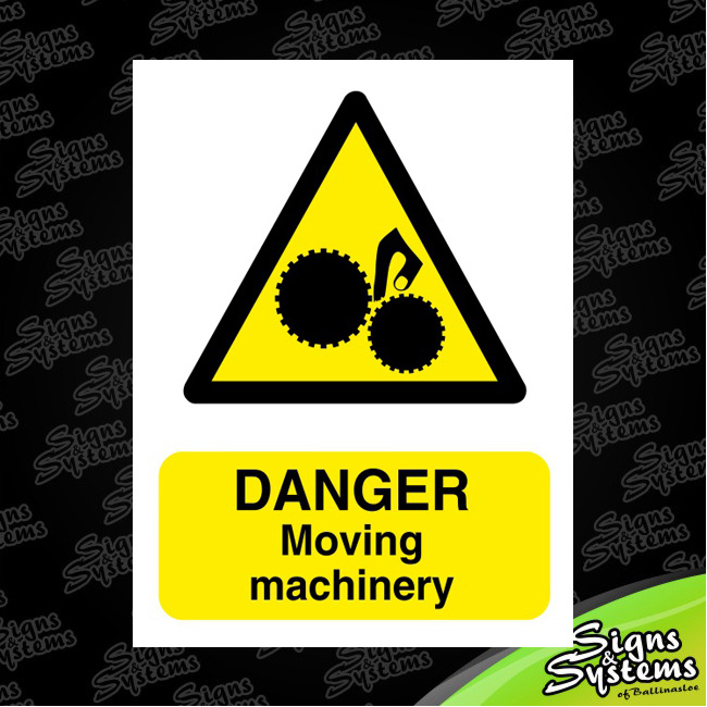 Workshop Signs/Moving Machinery