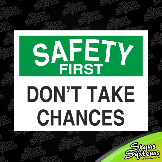 Workshop Signs/Dont Take Chances
